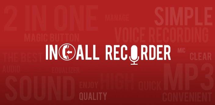 Incall Recorder : Enregistrer vos appels téléphoniques